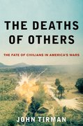 The Deaths of Others The Fate of Civilians in America's Wars