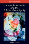 Cover for Simone de Beauvoir and the Politics of Ambiguity