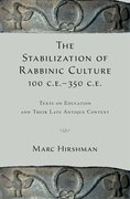 Cover for The Stabilization of Rabbinic Culture, 100 C.E. -350 C.E.