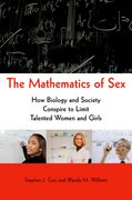 The Mathematics of Sex How Biology and Society Conspire to Limit Talented Women and Girls