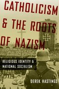 Cover for Catholicism and the Roots of Nazism