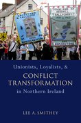 Cover for Unionists, Loyalists, and Conflict Transformation in Northern Ireland