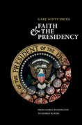 Cover for Faith and the Presidency From George Washington to George W. Bush