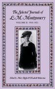Cover for The Selected Journals of L.M. Montgomery, Volume II: 1910-1921