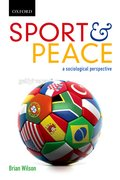 Cover for Sport and Peace A Sociological Persective (themes in Canadian Sociology Series)