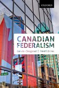 Cover for Canadian Federalism Performance, Effectiveness, and Legitimacy, Third Editiojn