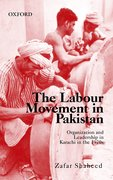 Cover for Labour Movement in Pakistan Organization and Leadership in Karachi in the 1970s