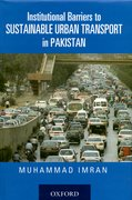 Cover for Institutional Barriers to Sustainable Urban Transport in Pakistan