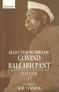 Cover for Selected Works of Govind Ballabh Pant, Volume 17