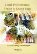 Cover for Land, Politics and Trade in South Asia, 18th to 20th Centuries