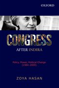 Congress after Indira Policy, Power, Political Change (1984-2009)