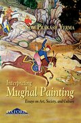 Cover for Interpreting Mughal Painting