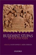 Buddhist Stupas in South Asia Recent Archaeological, Art-Historical, and Historical Perspectives
