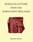 Cover for Roman Sculpture from the North West Midlands