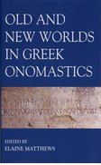 Cover for Old and New Worlds in Greek Onomastics