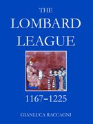 Cover for The Lombard League, 1164-1225