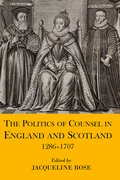 Cover for The Politics of Counsel in England and Scotland, 1286-1707