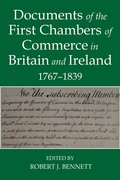 Cover for Documents of the First chambers of Commerce in Britain and Ireland, 1767-1839
