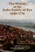Cover for The Worlds of the Jeake Family of Rye, 1640-1736