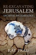 Cover for Re-Excavating Jerusalem