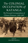 Cover for The Colonial Occupation of Katanga