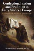 Cover for Confessionalisation and Erudition in Early Modern Europe
