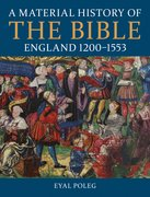 Cover for A Material History of the Bible, England 1200-1553