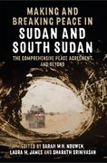 Cover for Making and Breaking Peace in Sudan and South Sudan
