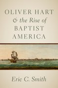 Cover for Oliver Hart and the Rise of Baptist America