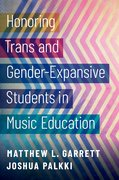 Cover for Honoring Trans and Gender-Expansive Students in Music Education