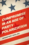 Cover for Compromise in an Age of Party Polarization