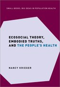 Cover for Ecosocial Theory, Embodied Truths, and the People's Health - 9780197510728
