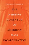 Cover for The Insidious Momentum of American Mass Incarceration - 9780197513170