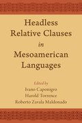Cover for Headless Relative Clauses in Mesoamerican Languages
