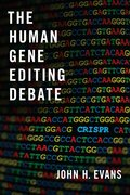Cover for The Human Gene Editing Debate