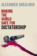 Cover for Making the World Safe for Dictatorship