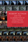 Cover for Robert Altman and the Elaboration of Hollywood Storytelling