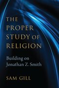 Cover for The Proper Study of Religion