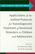 Cover for Applications of the Unified Protocols for Transdiagnostic Treatment of Emotional Disorders in Children and Adolescents