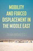 Cover for Mobility and Forced Displacement in the Middle East