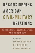 Cover for Reconsidering American Civil-Military Relations - 9780197535509