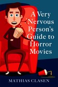 Cover for A Very Nervous Person's Guide to Horror Movies - 9780197535905