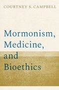 Cover for Mormonism, Medicine, and Bioethics - 9780197538524