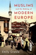 Cover for Muslims and the Making of Modern Europe - 9780197538807