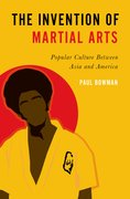 Cover for The Invention of Martial Arts