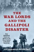 Cover for The War Lords and the Gallipoli Disaster - 9780197545201