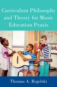 Cover for Curriculum Philosophy and Theory for Music Education Praxis