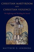 Cover for Christian Martyrdom and Christian Violence
