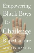 Cover for Empowering Black Boys to Challenge Rape Culture