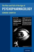 Cover for The Rise and Fall of the Age of Psychopharmacology